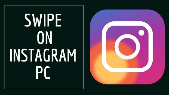 How to Swipe on Instagram PC in 2021