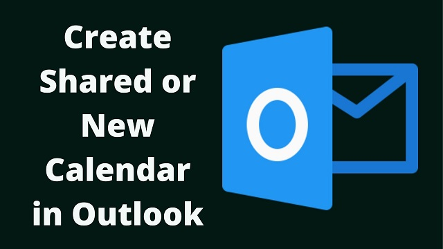 How to Create a Shared or New Calendar in Outlook